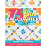 75 Fun Fat-Quarter Quilts From 14 Designers