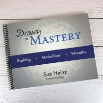 Drawn to Mastery - Sashing, Medallions & Wreaths