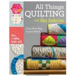 All Things Quilting with Alex Anderson - Autographed