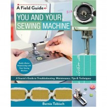 You and Your Sewing Machine - A Field Guide