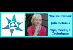 Quilt Tips, Tricks, & Techniques with Julie Cefalu - Rotary Cutting Basics